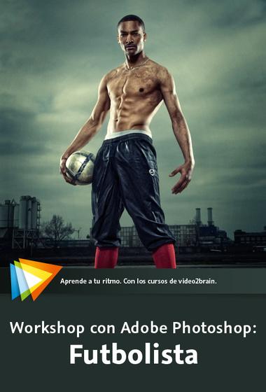 Workshop con Adobe Photoshop: Futbolista