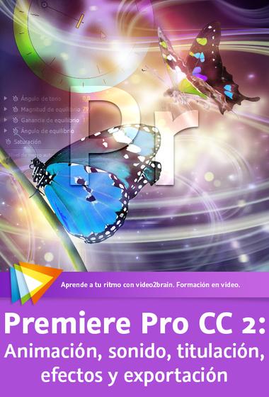 premiere_pro_cc_2_animacion__sonido__titulacion__efectos_y_exportacion